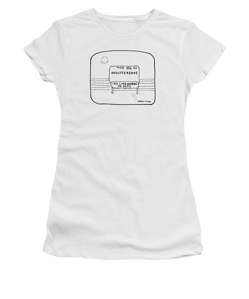 The Sea Of Indifference No Lifeguards On Duty Women's T-Shirt