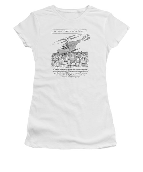 The Subway Traffic Copter Report Features Women's T-Shirt