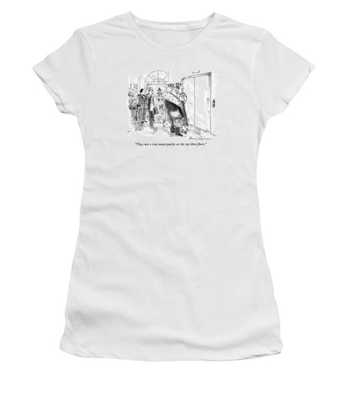 They Rule A Tiny Municipality On The Top Three Women's T-Shirt