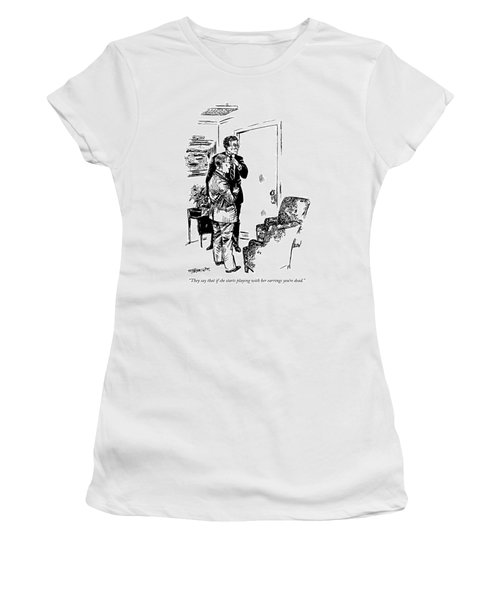 They Say That If She Starts Playing Women's T-Shirt