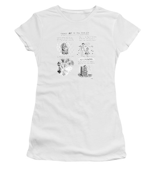 Things Not To Tell Your Kid Women's T-Shirt