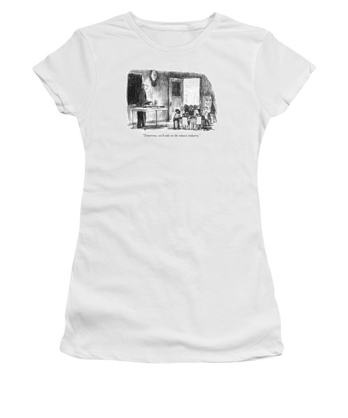 Tomorrow, We'll Take On The Tobacco Industry Women's T-Shirt