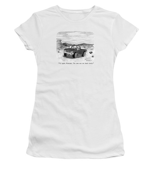 Try Again, Kemosabe.  This Time Ease Out Clutch Women's T-Shirt