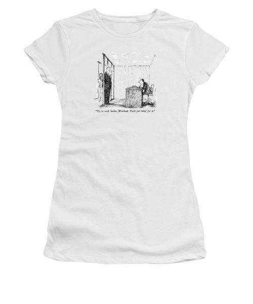 Try To Work Harder Women's T-Shirt