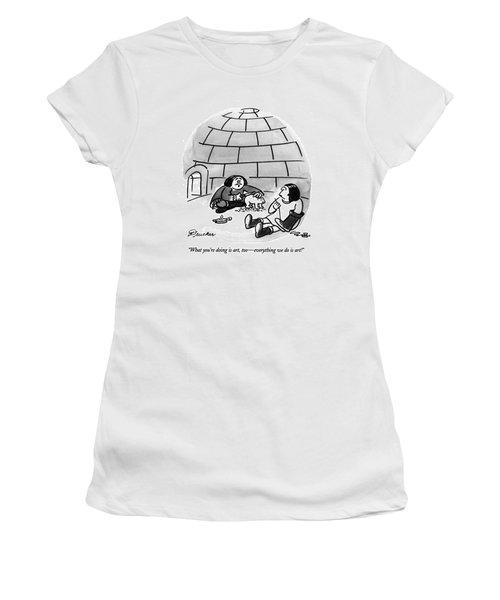 What You're Doing Is Art Women's T-Shirt