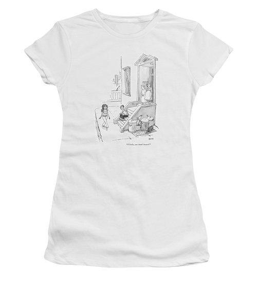 Whistle, You Dumb Bastard! Women's T-Shirt
