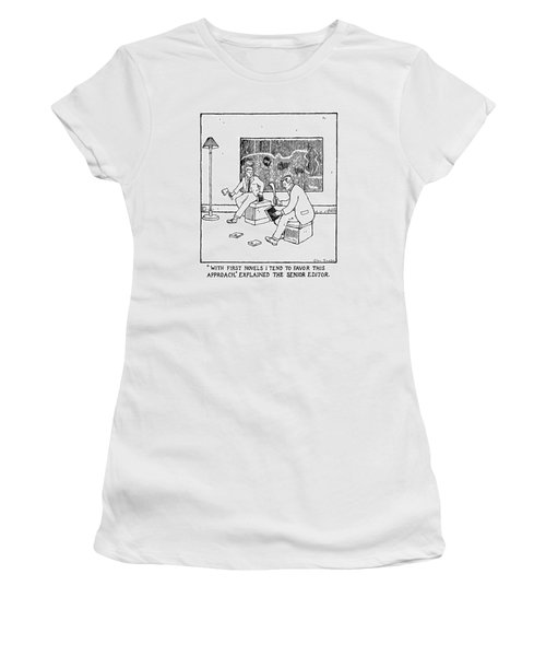 With First Novels I Tend To Favor This Approach Women's T-Shirt