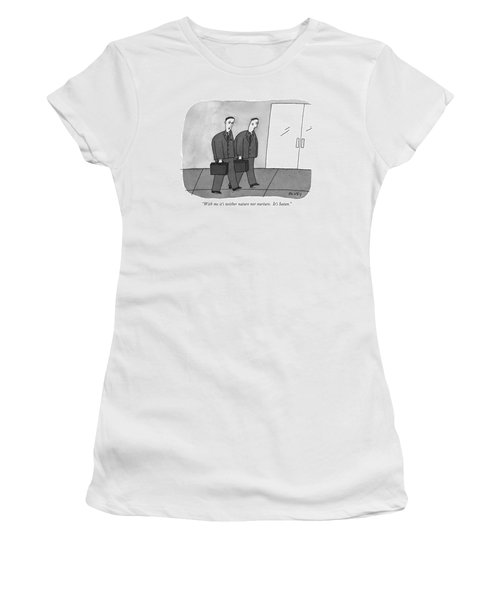 With Me It's Neither Nature Nor Nurture.  It's Women's T-Shirt