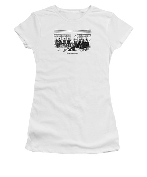You Call That Wagner? Women's T-Shirt