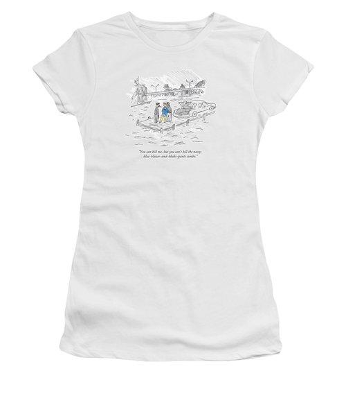 You Can Kill Women's T-Shirt