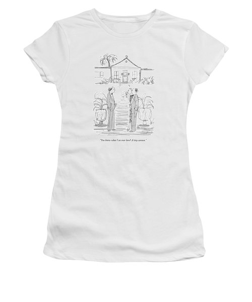 You Know What I See Over Here?  A Tiny Cannon Women's T-Shirt
