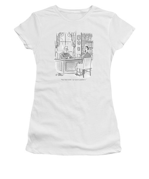 Your Book Stinks - We Want To Publish It Women's T-Shirt