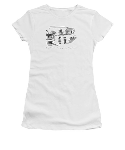 Your Father's A Suit Women's T-Shirt