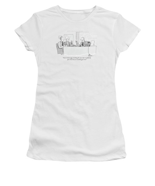 Your Money Was Working Women's T-Shirt