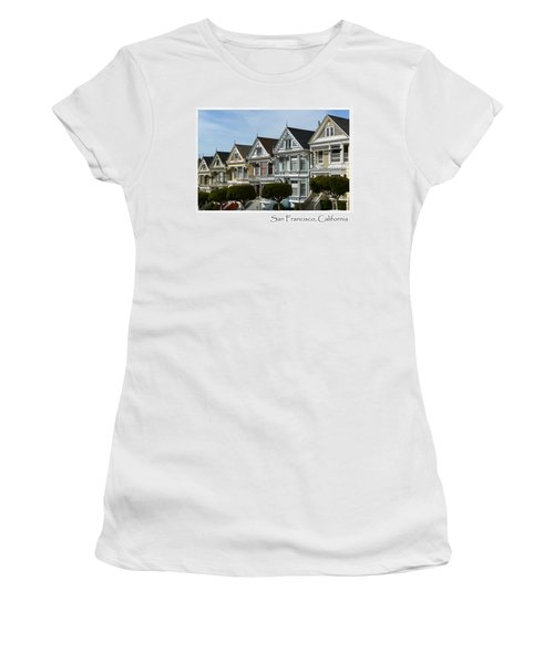 Alamo Square San Francisco California Women's T-Shirt