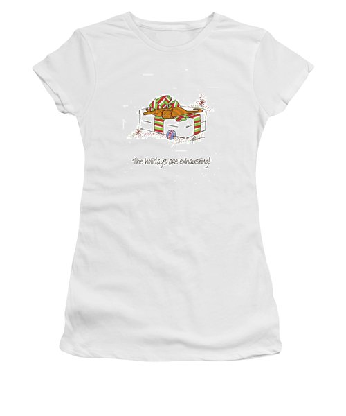The Holidays Are Exhausting. Women's T-Shirt