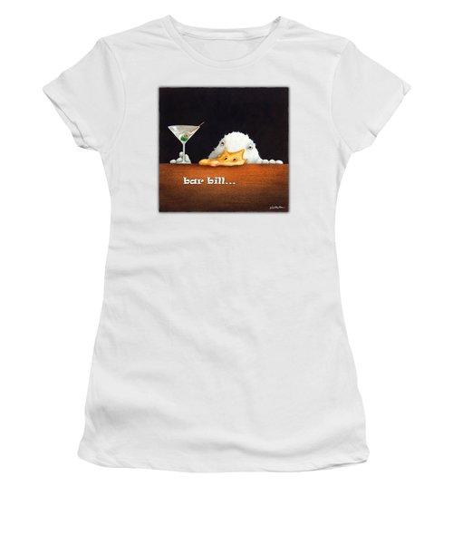 Bar Bill... Women's T-Shirt