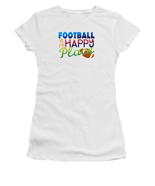 Football Is My Happy Place Women's T-Shirt (Junior Cut) by Shelley Overton