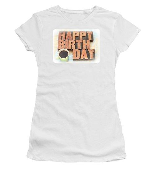 Happy Birthday Greeting Card In Wood Type Women's T-Shirt