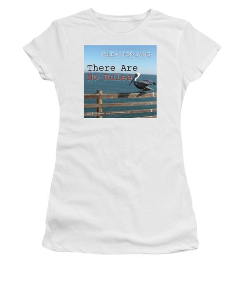 There Are No Rules Women's T-Shirt (Junior Cut) by Mark David Gerson
