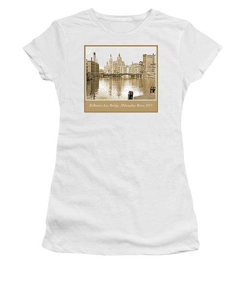 Kilbourn Avenue Bridge, Milwaukee River, C.1915, Vintage Photogr Women's T-Shirt