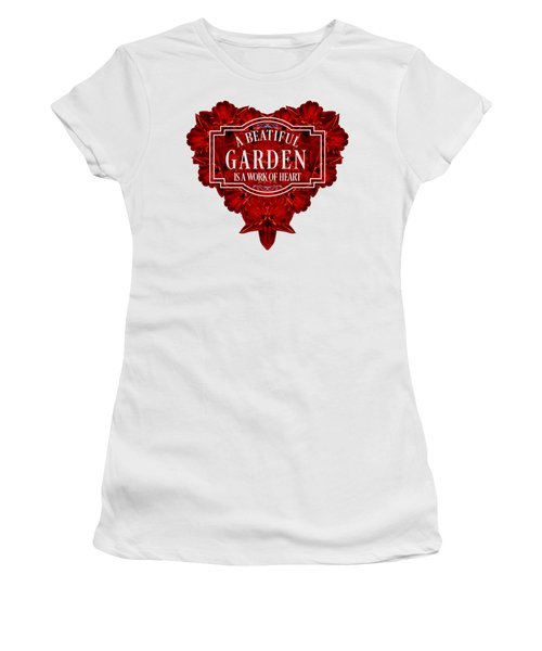 A Beautiful Garden Is A Work Of Heart Tee Women's T-Shirt (Athletic Fit)