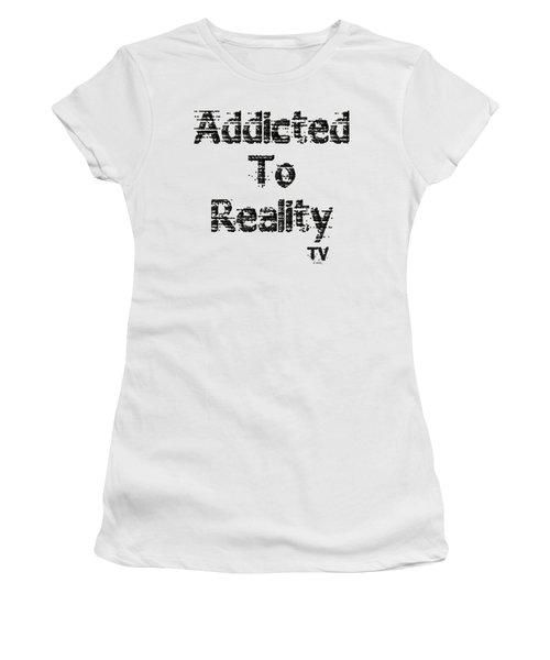 Addicted To Reality Tv - Black Print Women's T-Shirt