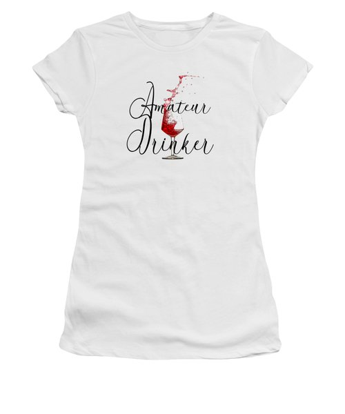 Amateur Drinker Visual Inspiration For Home Decor And Apparels  Women's T-Shirt