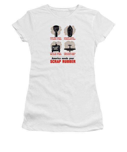 America Needs Your Scrap Rubber Women's T-Shirt