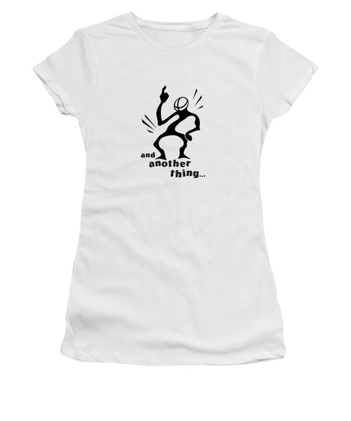 and Another Thing Women's T-Shirt