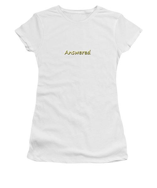 Women's T-Shirt featuring the digital art Answered by Peter Hutchinson