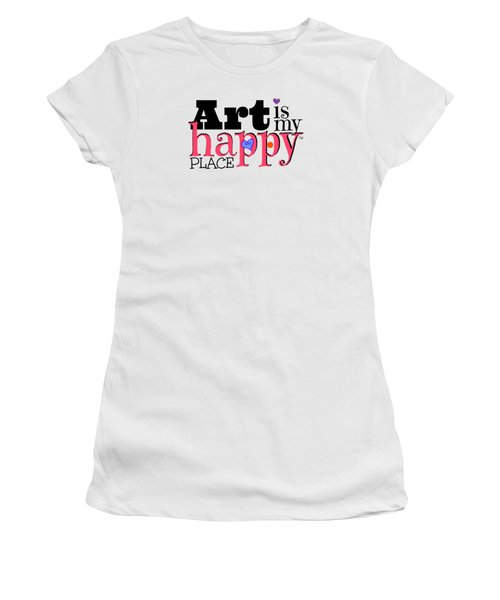 Art Is My Happy Place Women's T-Shirt (Junior Cut) by Shelley Overton