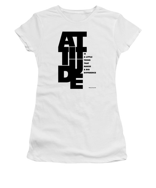 Attitude - Winston Churchill Inspirational Typographic Quote Art Poster Women's T-Shirt (Junior Cut) by Lab No 4 - The Quotography Department