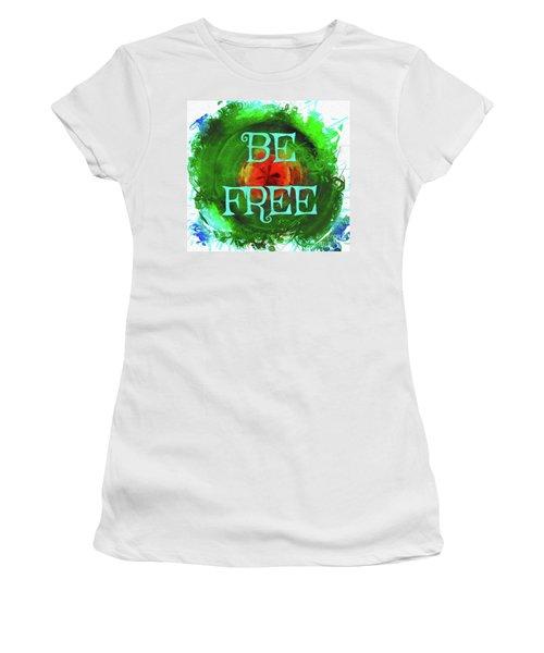 Be Free Women's T-Shirt