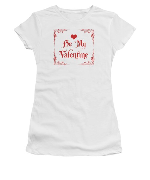 Be My Valentine Women's T-Shirt (Athletic Fit)