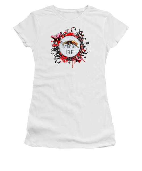 Be Strong Women's T-Shirt
