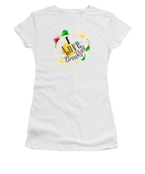 I Love Breakfast Women's T-Shirt (Junior Cut) by Aloke Creative Store