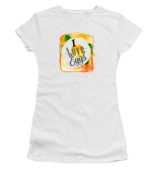 I Love Eggs Women's T-Shirt (Junior Cut) by Aloke Creative Store