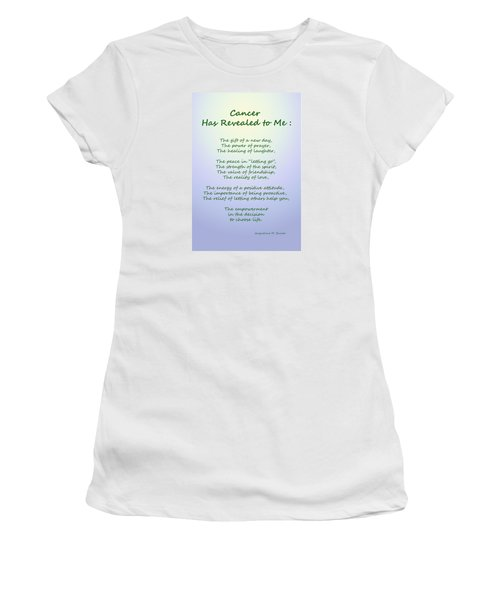 Cancer Has Revealed To Me Women's T-Shirt