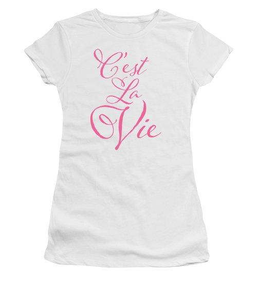 C'est La Vie Women's T-Shirt