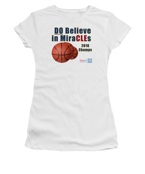 Cleveland Basketball 2016 Champs Believe In Miracles Women's T-Shirt