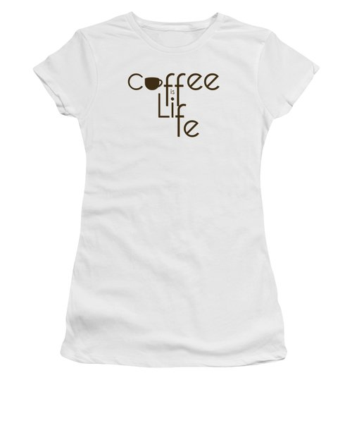 Coffee Is Life #3 Women's T-Shirt (Athletic Fit)