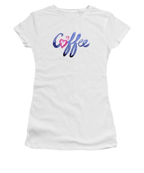 Coffee Lover Typography Women's T-Shirt (Junior Cut) by Olga Shvartsur