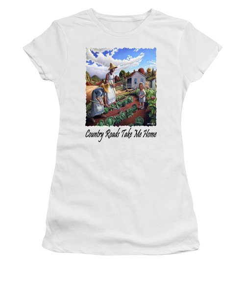 Country Roads Take Me Home - Appalachian Family Garden Country Farm Landscape 2 Women's T-Shirt