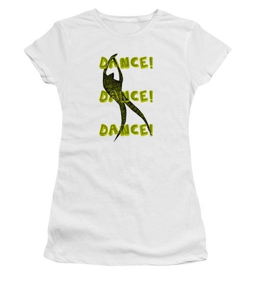 Dance Dance Dance Women's T-Shirt (Junior Cut) by Michelle Calkins