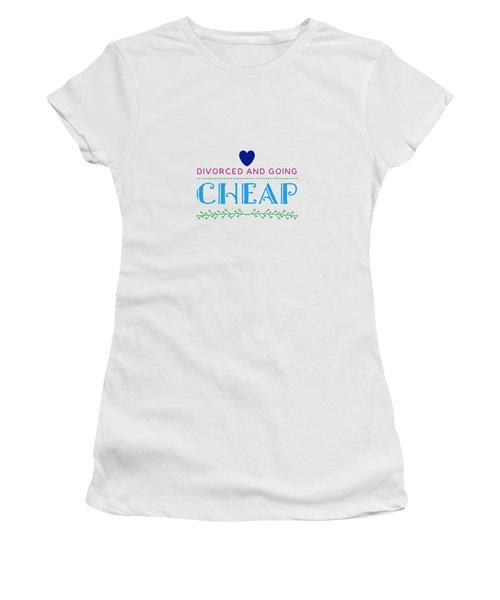 Divorced And Going Cheap Women's T-Shirt