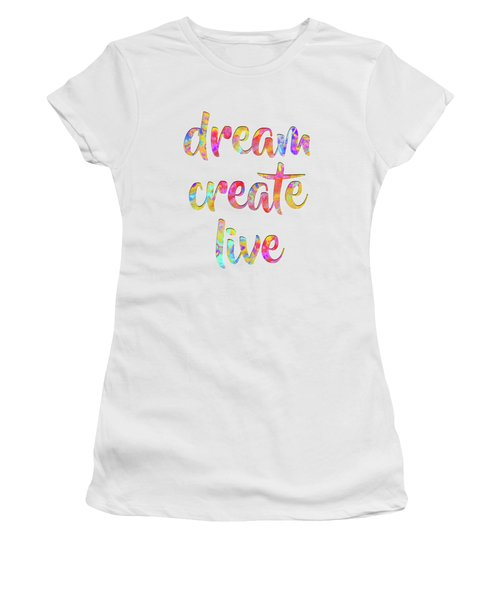 Dream Create Live #motivational #typography #shoppixels Women's T-Shirt (Athletic Fit)