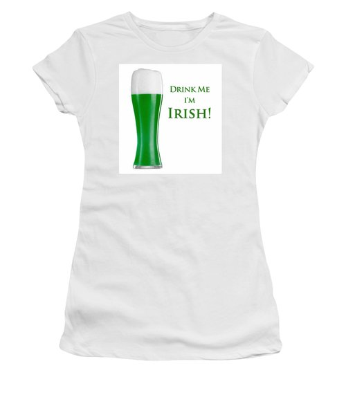 Drink Me I'm Irish Women's T-Shirt