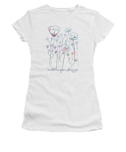 Earth Laughs In Flowers Women's T-Shirt