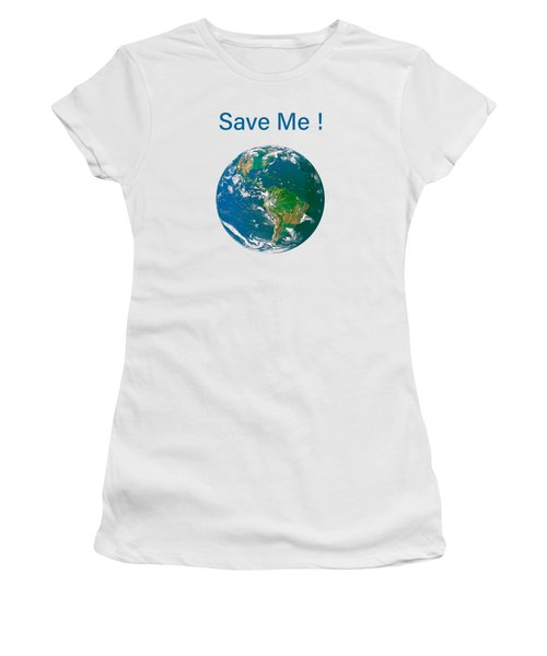 Earth With Save Me Text Women's T-Shirt